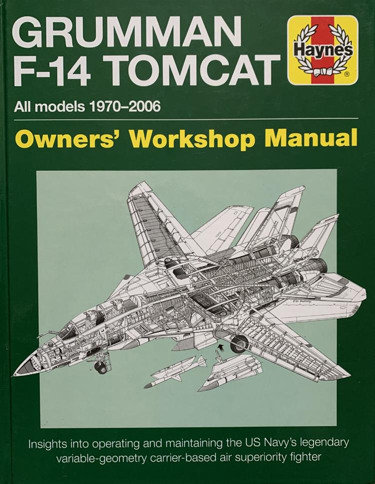 Grumman F-14 Tomcat Owner's Workshop Manual: All Models 1970-2006