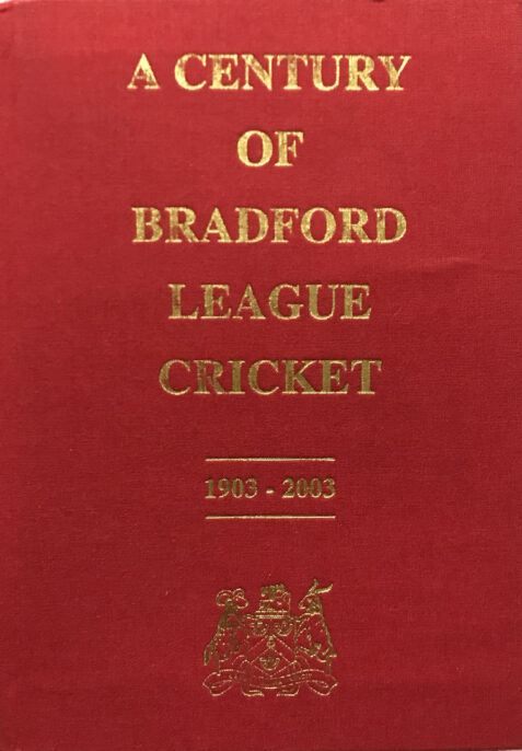 A Century of Bradford League Cricket 1903-2003