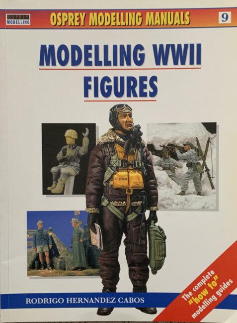 Modelling WWII Figures (Osprey Modelling Manual 9)