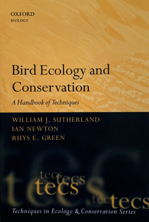 Bird Ecology and Conservation: A Handbook of Techniques By William J. Sutherland