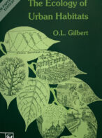 The Ecology of Urban Habitats By Oliver Gilbert