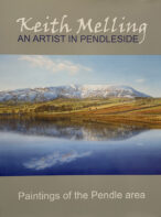 Keith Melling: An Artist in Pendleside: Paintings of the Pendle Area