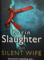 The Silent Wife By Karin Slaughter (Signed Copy)