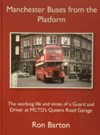 Manchester Buses from the Platform: The Working Life and Times of a Guard and Driver at MCTD's Queens Road Garage By Ron Barton