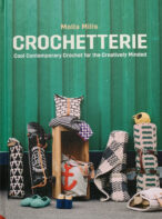 Crochetterie: Cool Contemporary Crochet For The Creatively Minded By Molla Mills