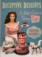 Deceptive Desserts: A Lady's Guide to Baking Bad By Christine Mcconnell (Hardback)