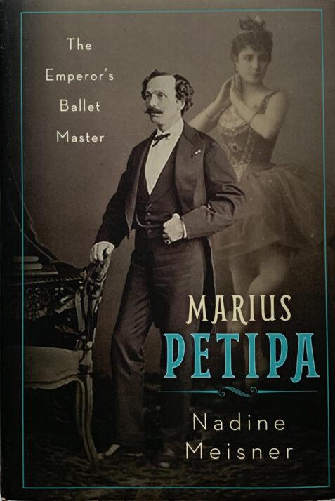 Marius Petipa : The Emperor's Ballet Master By Nadine Meisner