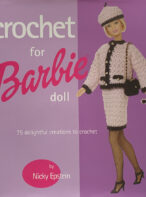Crochet For Barbie Doll: 75 Delightful Creations to crochet By Nicky Epstein