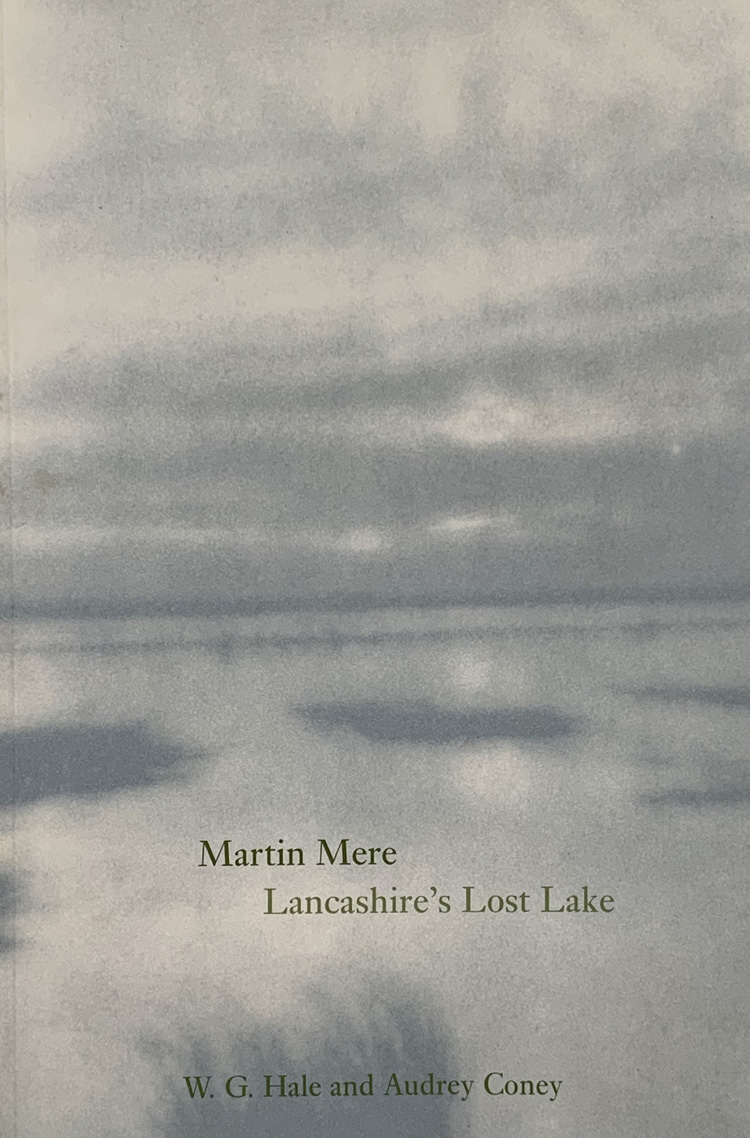 Martin Mere: Lancashire's Lost Lake Lost By W. G. Hale and Audrey Coney