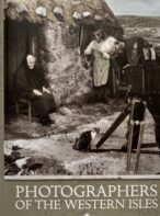 Photographers of the Western Isles By Martin Padget