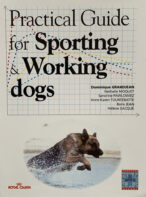 Practical Guide for Sporting & Working Dogs By Dominique Grandjean