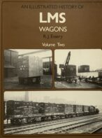 An Illustrated History of LMS Wagons Volume Two By R. J. Essery