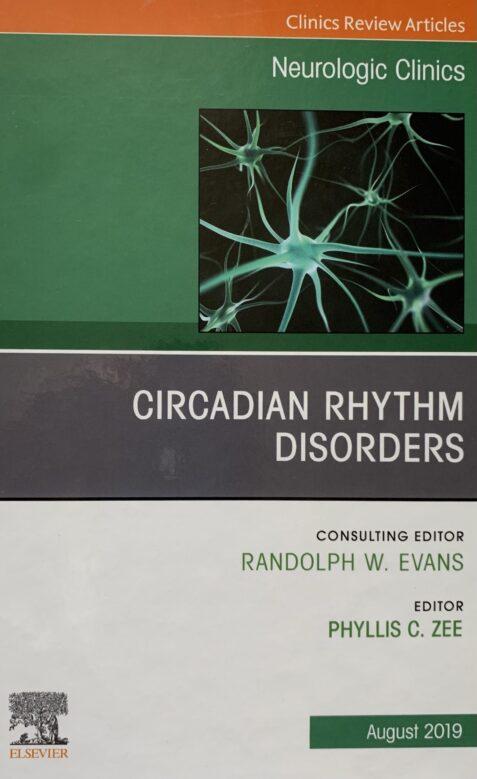 Circadian Rhythm Disorders (Neurologic Clinics Review Articles)