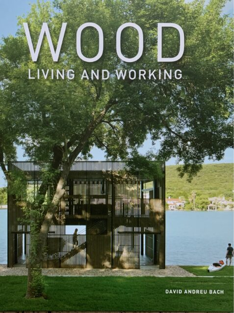 Wood Living And Working By David Andreu Bach
