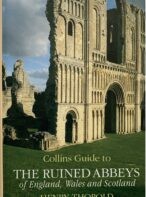 Collins Guide to the Ruined Abbeys of England, Wales and Scotland By Henry Thorold