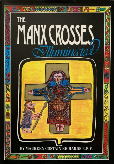 The Manx Crosses Illuminated By Maureen Costain Richards