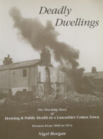 Deadly Dwellings: The Shocking Story of Housing and Health in a Lancashire Cotton Town